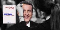 Macron: un mythe construit sur des mensonges