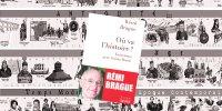 Retour dans l'histoire avec Rémi Brague