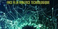 Résister à la violence technologique