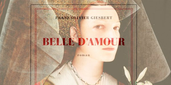 Fortune et infortune de la Belle d'amour