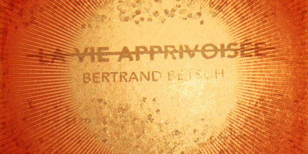Betsch, la vie apprivoisée