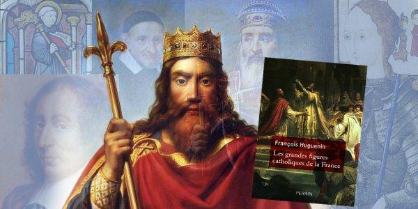 La France et ses grandes figures catholiques