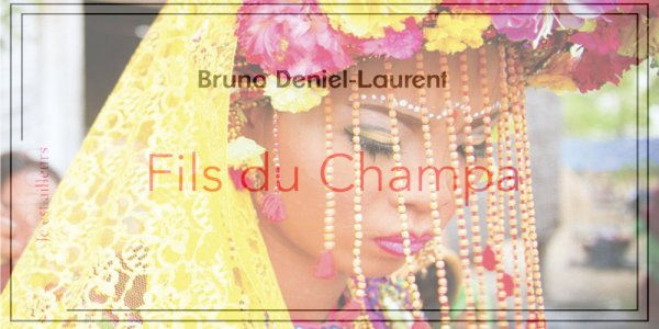 Fils du Champa de Bruno Deniel-Laurent
