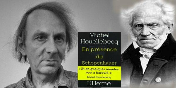 Michel Houellebecq en présence de Schopenhauer