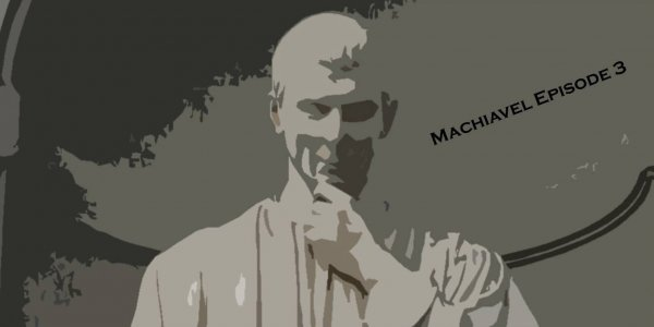 Machiavel, chantre de la liberté du Prince ep.3